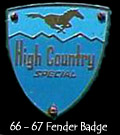 Metal Fender Badge used on 1966 and 1967 High Country Specials